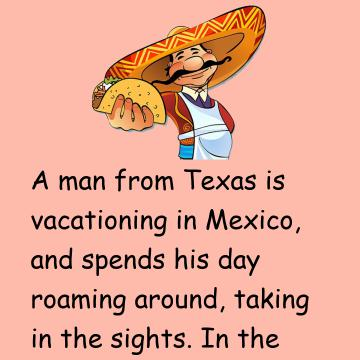 A Man From Texas Is Vacationing In Mexico