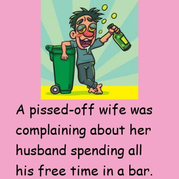 A Pissed-Off Wife Was Complaining About Her Husband