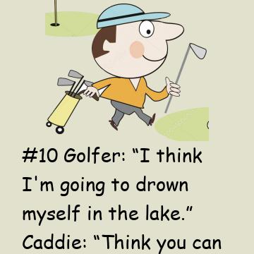 These Hilarious 10 Quips Were Overheard On The Golf Course