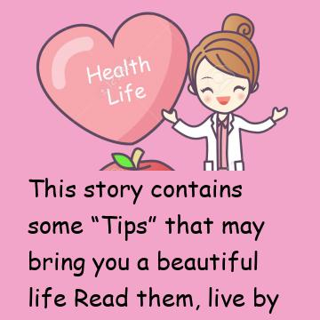 Tips For A Beautiful Life!